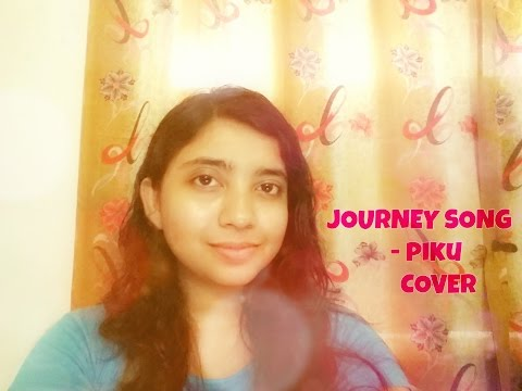 Journey Song - Piku || Female Version || Cover