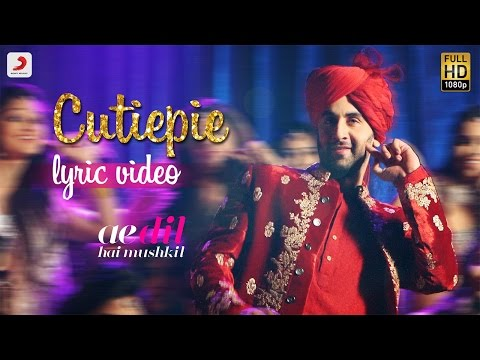 Cutiepie- Official Lyric Video | Karan Johar | Ranbir | Anushka | Pritam | Pardeep I Nakash