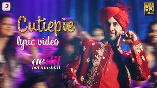 Gambar cover Cutiepie  - Official Lyric Video | Karan Johar | Ranbir | Anushka | Pritam | Pardeep I Nakash