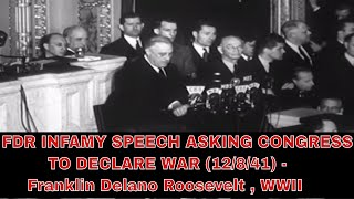 FDR DECLARES WAR (12/8/41) - Franklin Delano Roosevelt , WWII , Infamy Speech , 24400