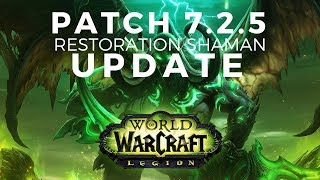 7.2.5 Restoration Shaman Update/Guide