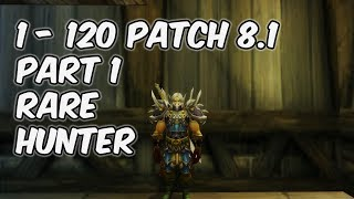Hunting Rares - 8.1 Leveling 1-120 Part 1 - WoW BFA