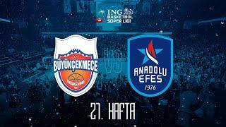 BSL 21. Hafta: Büyükçekmece Basketbol - Anadolu Efes