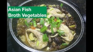 Asian Fish Broth Vegetables - Chinese Food Recipes   Thai Food Recipes   Seafood main course recipes