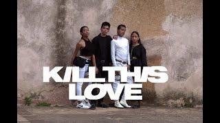 [KPOP IN PUBLIC] BLACKPINK (블랙핑크) - Kill This Love Dance Cover by ONYXDANCECREWRD [DR]