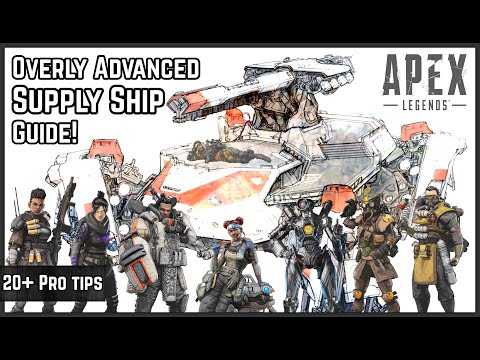 The Most Advanced Supply Ship Guide For Apex Legends On YouTube! Every Legend Covered!