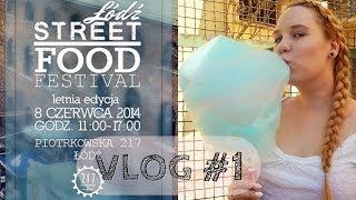 VLOG #1 | STREET FOOD FESTIWAL ŁÓDŹ EDYCJA LETNIA