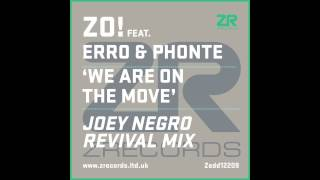 Zo! feat Erro & Phonte   We Are On The Move Joey Negro Revival Mix