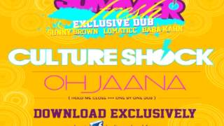 CULTURE SHOCK DUB - OH JAANA (Hold me close)