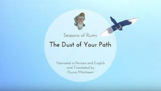 "Seasons of Rumi - ""The Dust of Your Path"" - (In Persian and English)"