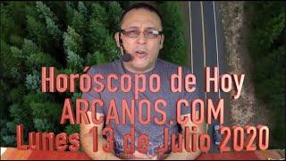 HOROSCOPO DE HOY de ARCANOS.COM - Lunes 13 de Julio de 2020