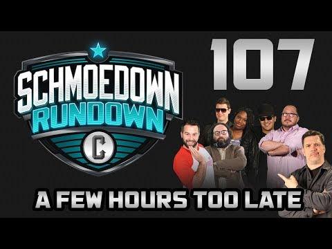 Schmoedown Rundown #107: A Few Hours Too Late