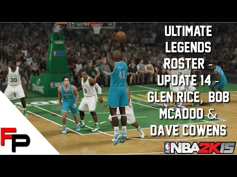 NBA 2K15 - Glen Rice, Bob McAdoo & Dave Cowens - Ultimate Legends Roster - Update 14