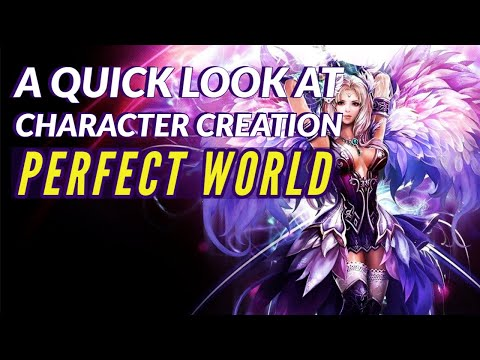 Perfect World International | Character Creation [Races and Classes]