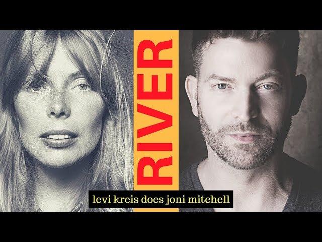 RIVER | LEVI KREIS DOES JONI MITCHELL LIVE