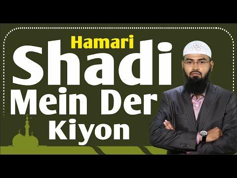 Hamari Shadi Mein Der Kiyon - Why Our Marriage Is Late By Adv. Faiz Syed