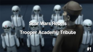Star Wars Rebels - Stormtrooper Academy (Bring it All Home)