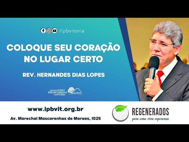 Rev. Hernandes Dias Lopes - Mateus 6.19-34