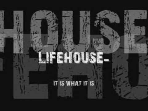It Is What It Is - Lifehouse Lyrics