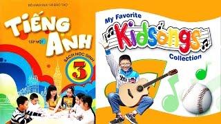 Trọn bộ bài hát tiếng Anh lớp 3 - English 3 songs