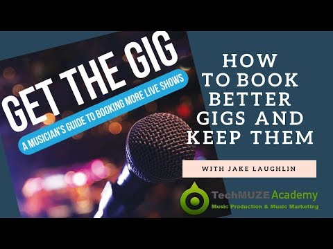 How To Get Better Gigs And KEEP THEM with Jake Laughlin