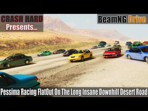 Pessima Racing FlatOut On The Long Insane Downhill Desert Road - BeamNG Drive | CRASHHARD |