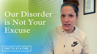 Our Disorder is Not Your Excuse