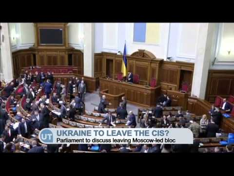Ukraine To Quit CIS? Ukraine to discuss leaving Commonwealth of Independent States