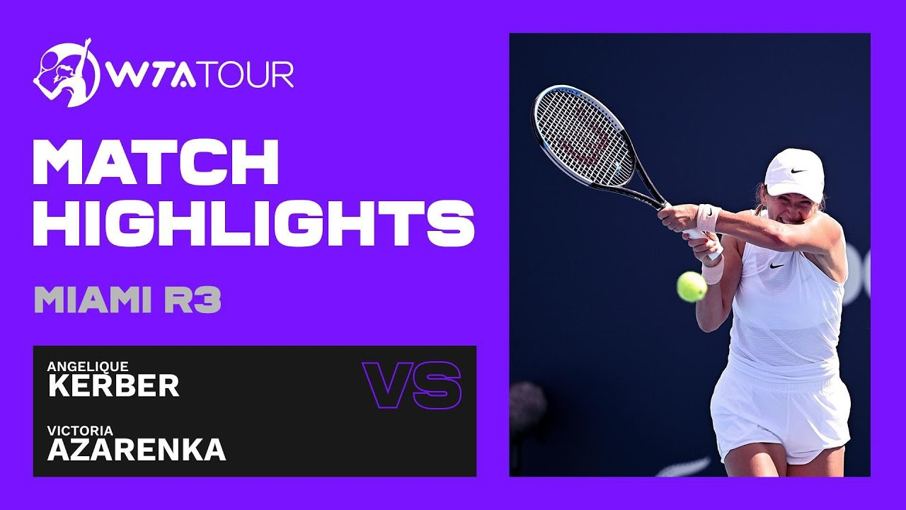 Angelique Kerber vs. Victoria Azarenka | 2021 Miami Open Round 3 | WTA Match Highlights