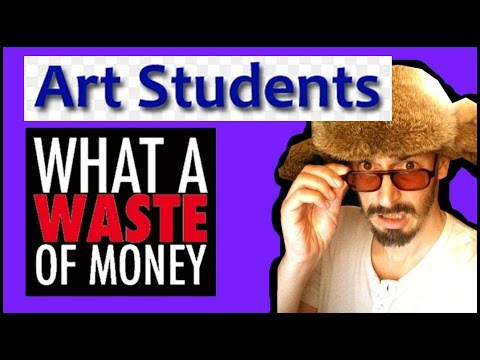 Art Students - a Waste of Time and Money