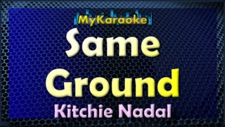 Same Ground - Karaoke version in the style of Kitchie Nadal