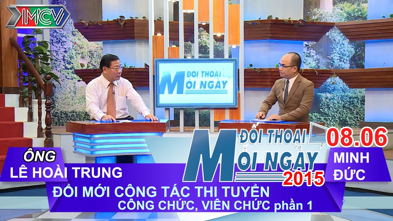 Đổi mới thi tuyển công chức, viên chức P.1 – Ông Lê Hoài Trung   ĐTMN 080615