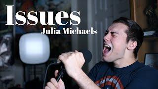 Issues - Julia Michaels(Brae Cruz cover)