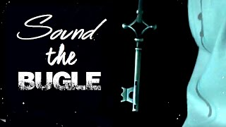 [SNK CMV] - Sound the Bugle