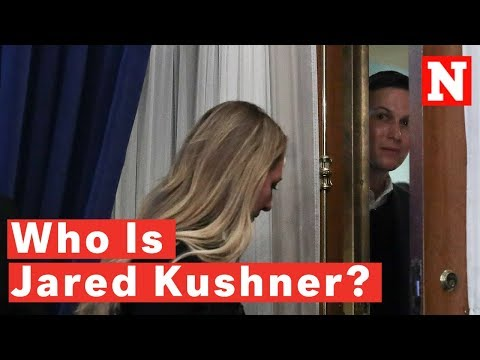 Who Is Jared Kushner?