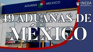 49 Aduanas De México, ¿Cuáles Son Las Más Importantes?
