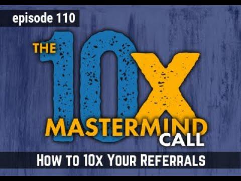 10x Mastermind Group Episode 110