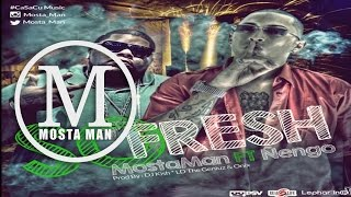 So Fresh - Mosta Man Ft. Ñengo Flow  [Canción Oficial]  ®