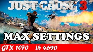 Just Cause 3 (Max Settings) | GTX 1070 + i5 4690 [1080p 60fps]