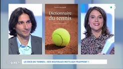 Le dico du tennis : ces nouveaux mots qui frappent ! #cadire 07.06.2019