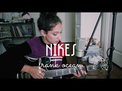 Nikes By Frank Ocean (Cover) By Sara King