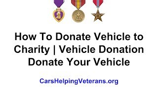 How To Donate Vehicle to Charity  Vehicle Donation  Donate Your Vehicle