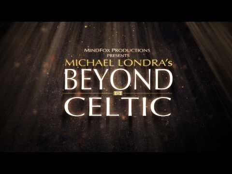 Michael Londra's Beyond Celtic - Sizzle Reel HD