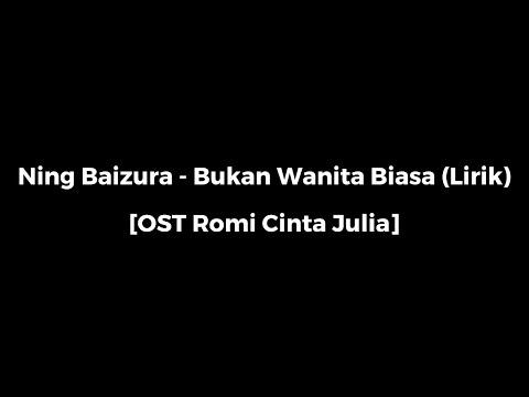 Ning Baizura - Bukan Wanita Biasa (OST Romi Cinta Julia)