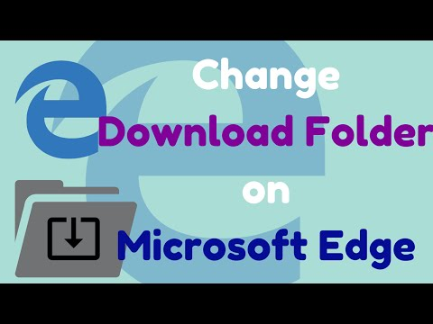 [SOLVED] How To Change Default Download Folder In Microsoft Edge
