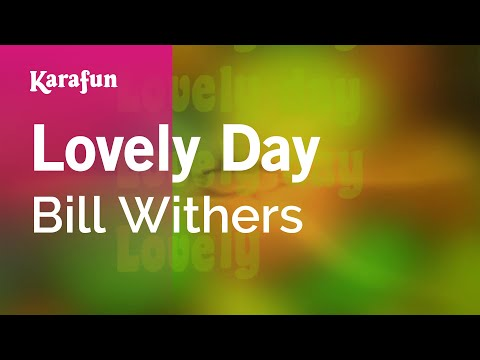 Karaoke Lovely Day  Bill Withers *
