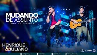 Repeat youtube video Henrique e Juliano - Mudando de Assunto (DVD Ao vivo em Brasília) [Vídeo Oficial]