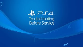 PS4 Troubleshooting Before Service
