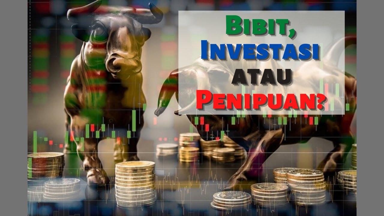 Bibit, Investasi Atau Penipuan? - YouTube