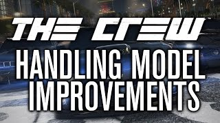 WNW: The Crew #21 | Handling Model Improvements Explained! (Build 399880)